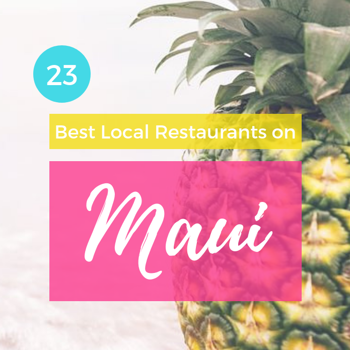 23 Best Local Restaurants on Maui