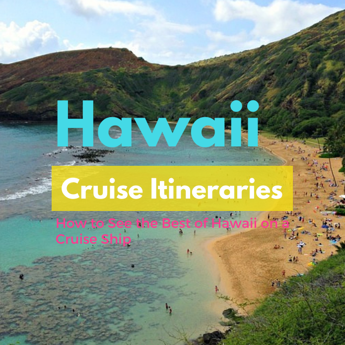 Cruise to Hawaii: The Best of Hawaii from a Cruise Ship