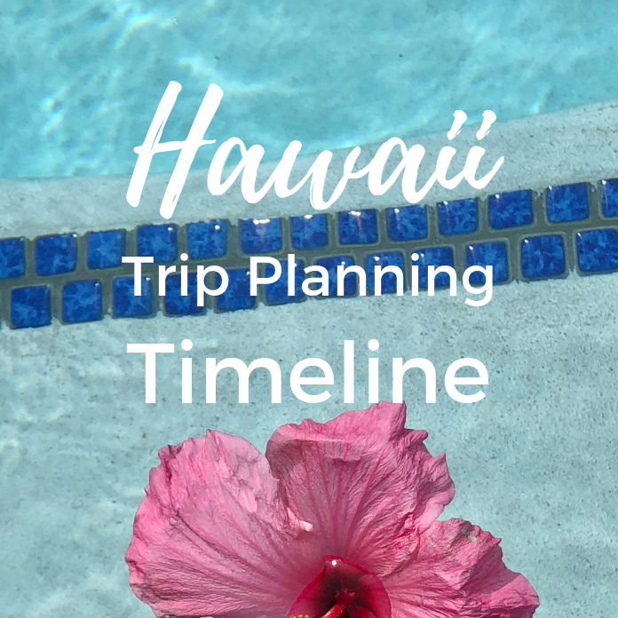 Planning a Trip to Hawaii? Here's Your Timeline…