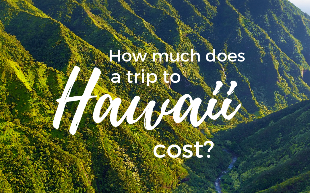 How Much Does the Average Trip to Hawaii Cost?