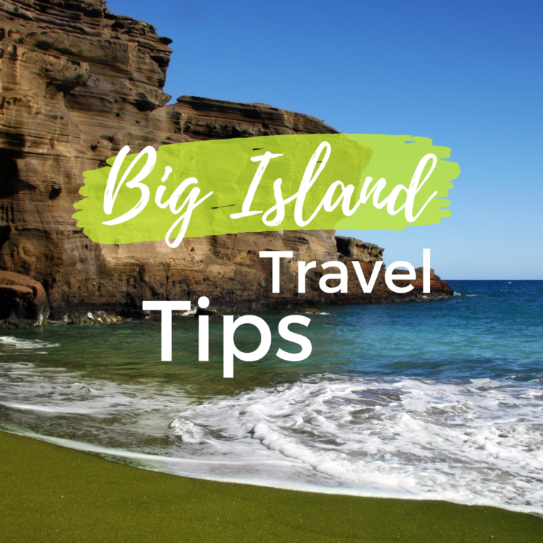 Big Island Travel Tips: What Should You Know Before You Go?