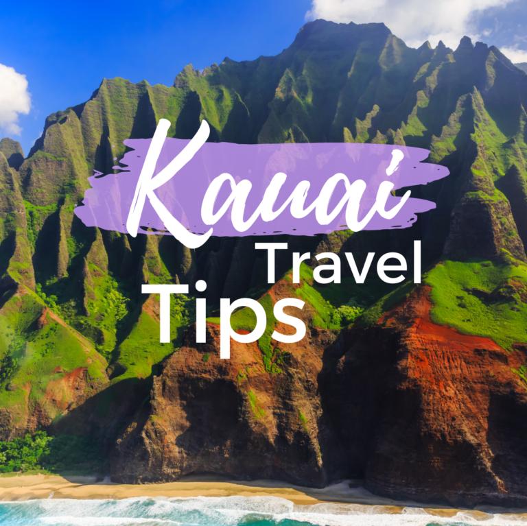 Kauai Travel Tips: What to Know Before Traveling to Kauai?