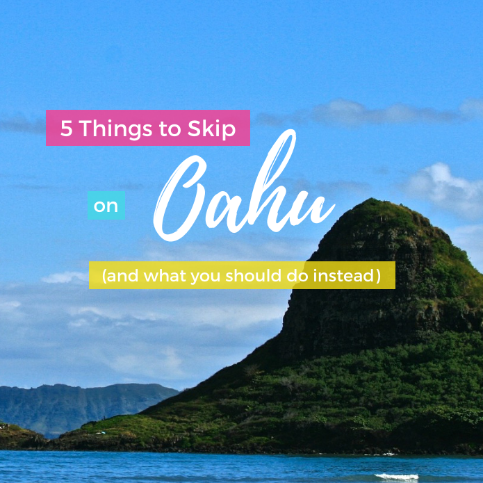 5 Things to Skip on Oahu