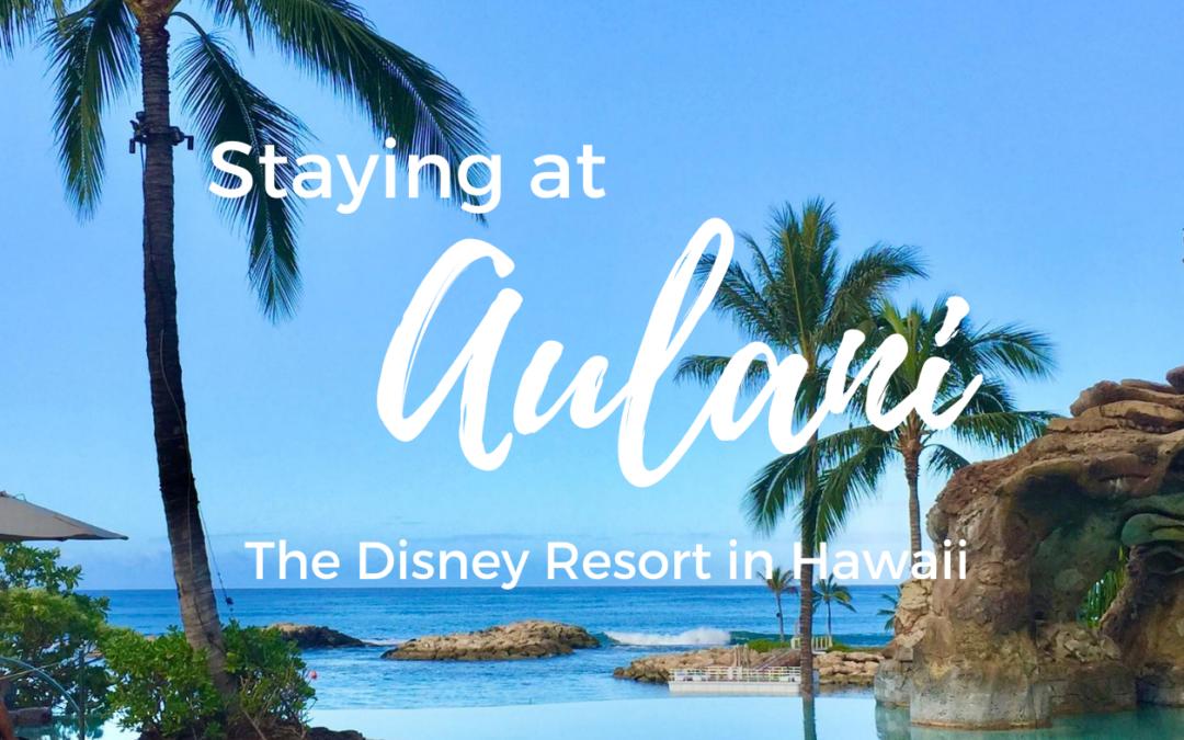 Disney's Aulani Resort Review