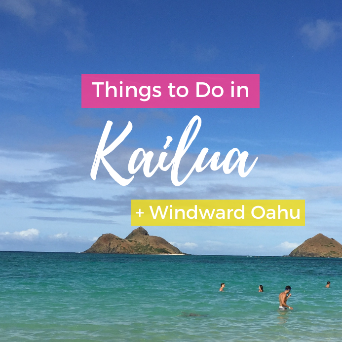 Things to Do in Kailua + Windward Oahu