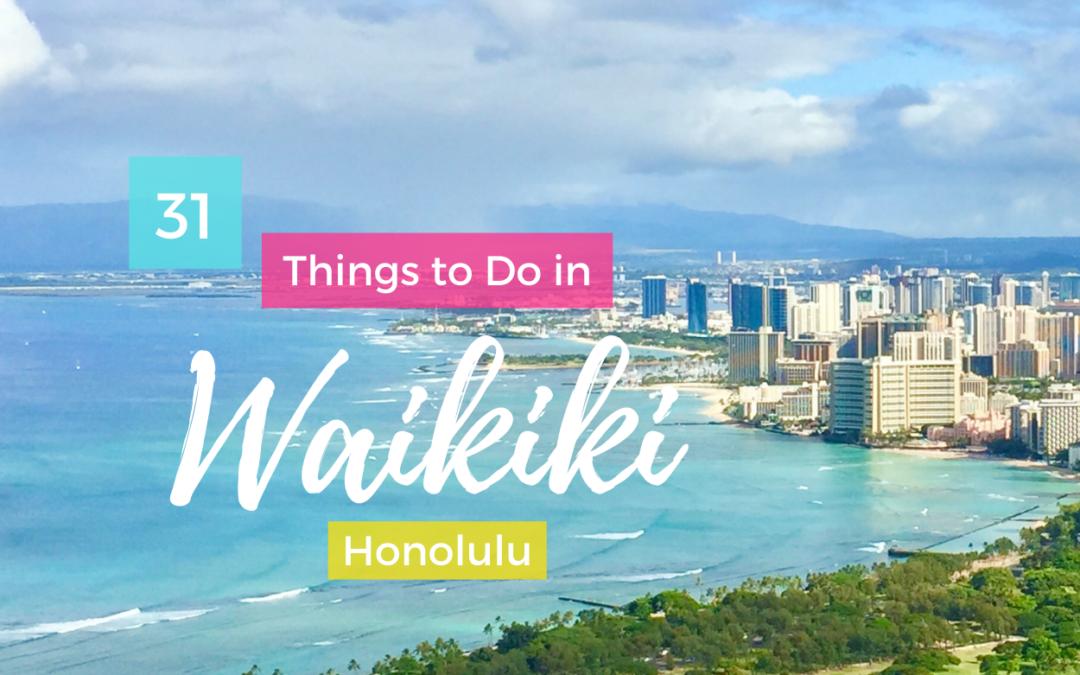 31 Things to do in Waikiki & Honolulu