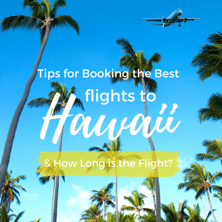 How Long is the Flight to Hawaii? & Tips for Booking the Best Flights