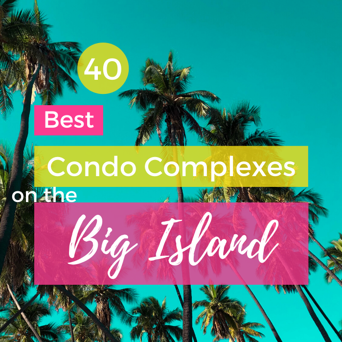 Best Big Island Condo Complexes