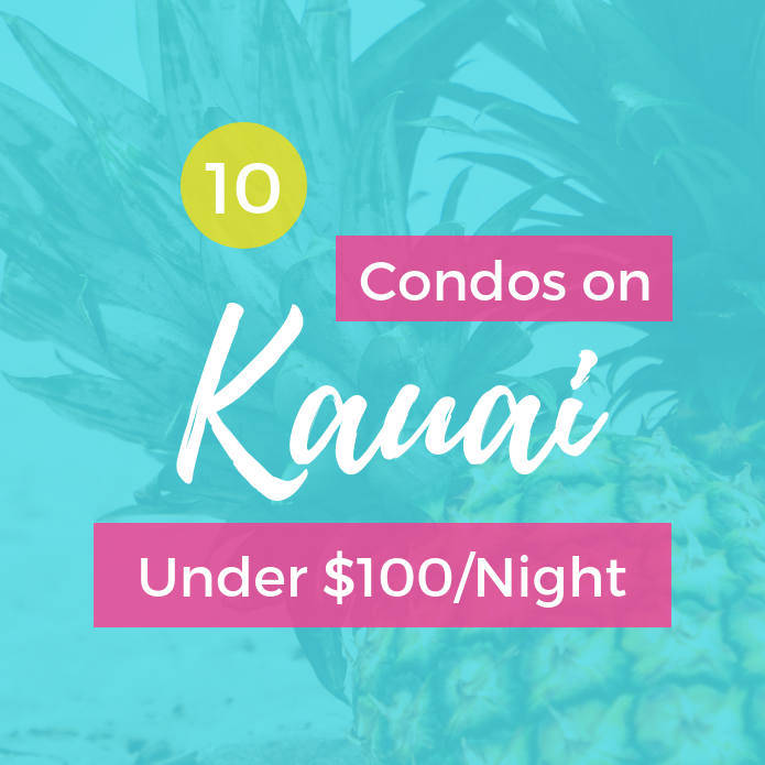 10 Condos on Kauai Under $100/Night