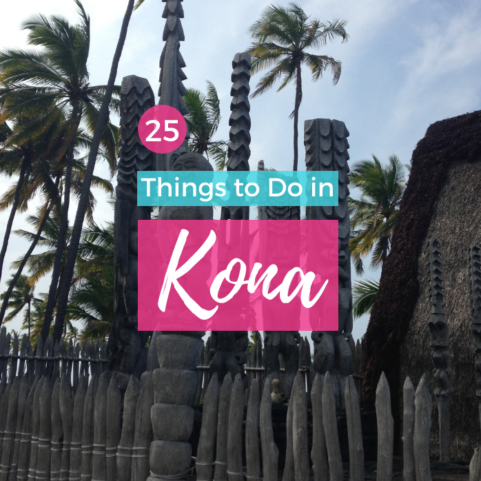 25 Things to Do in Kona, Hawaii