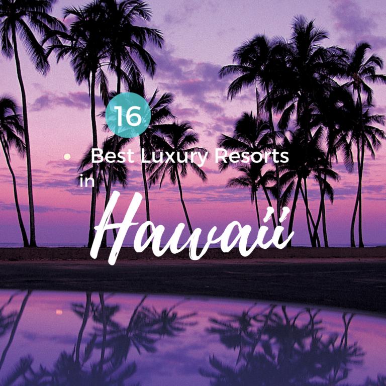 The 16 Best Luxury Resorts in Hawaii