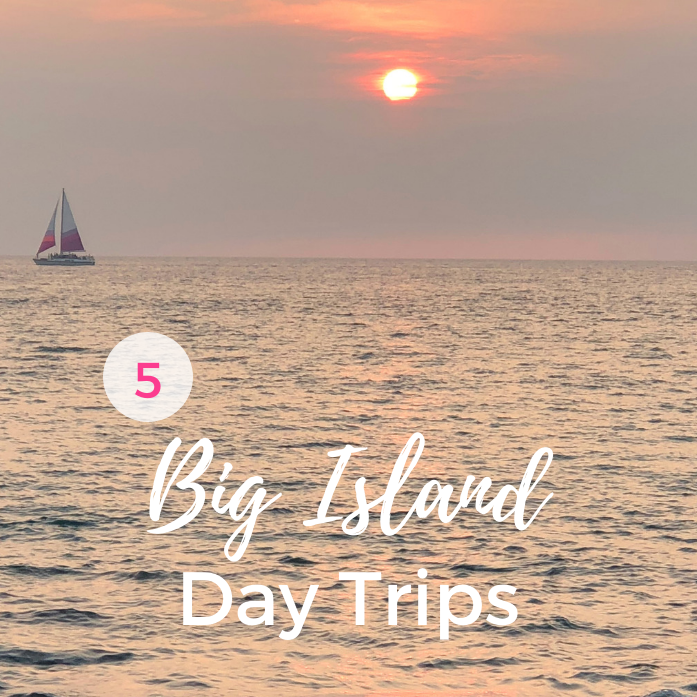 5 Day Trips on the Big Island