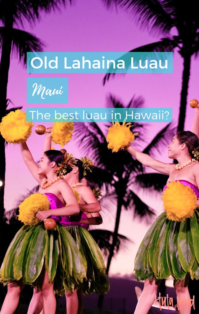 Old Lahaina Luau, Maui - Hulaland