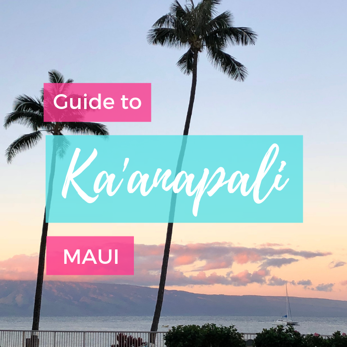 Guide to Ka'anapali, Maui: Where to Stay, Where to Eat, & What to Do