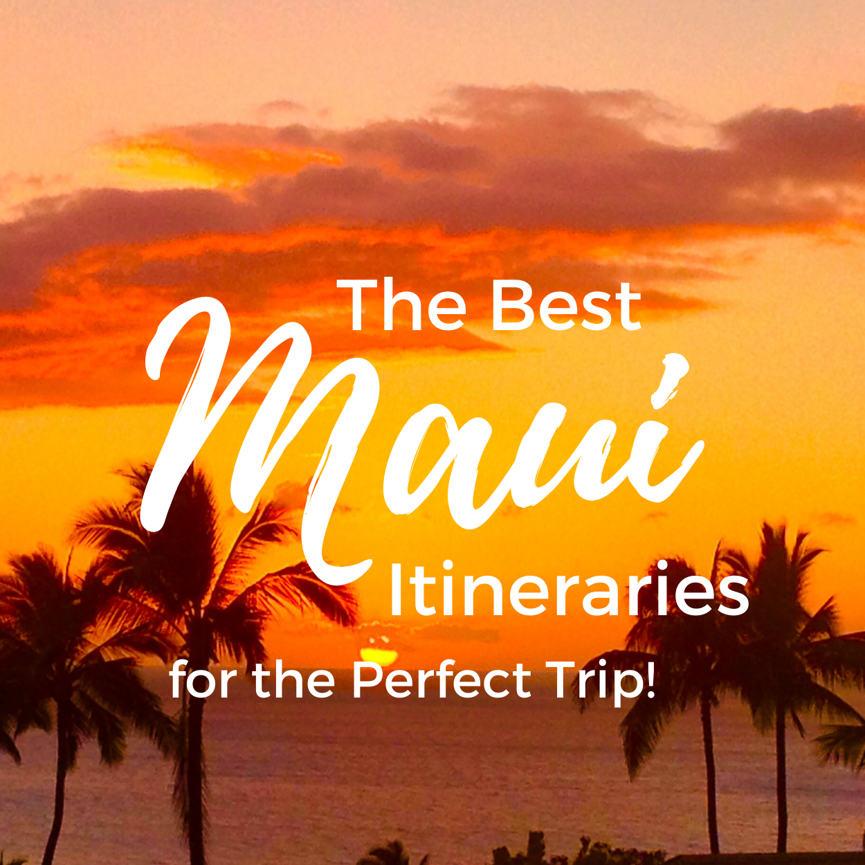 The Best Maui Itinerary