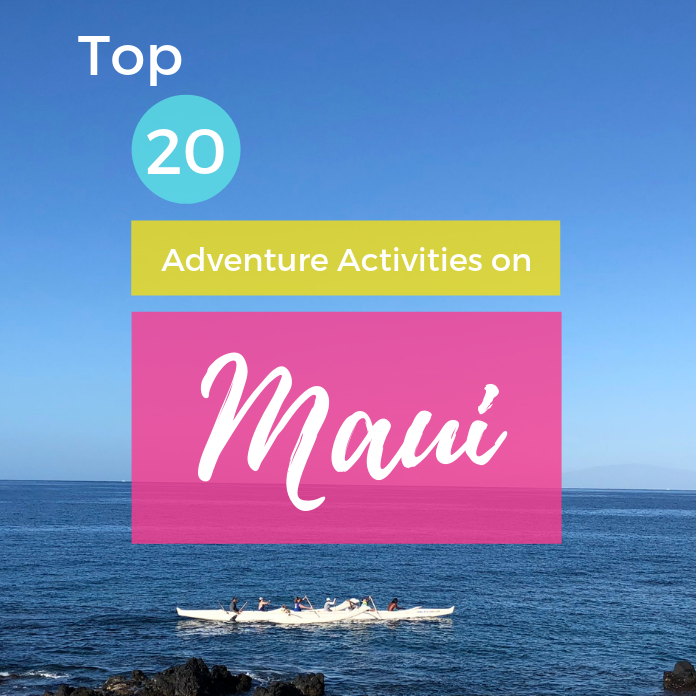Top 20 Adventure Activities on Maui