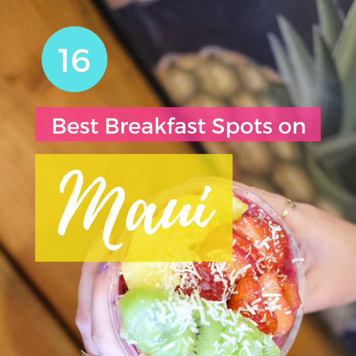 16 Best Breakfast Spots on Maui
