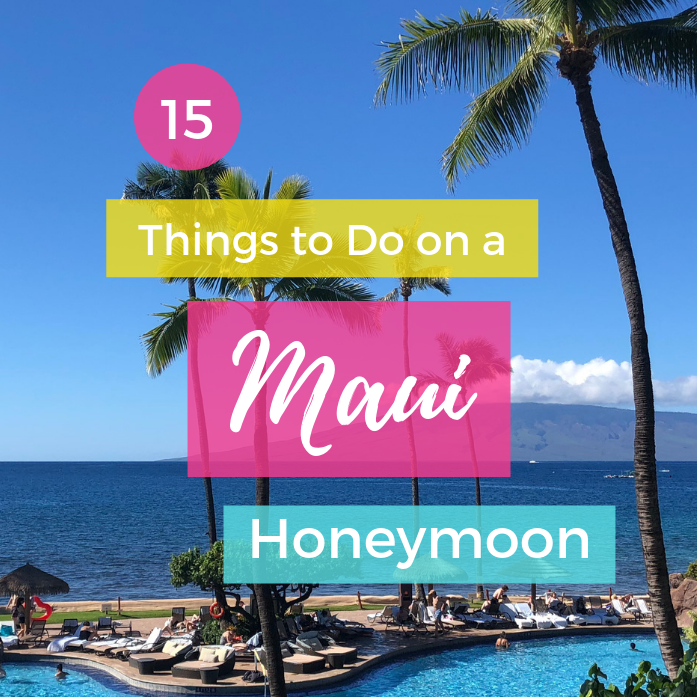 15 Things to Do on a Maui Honeymoon