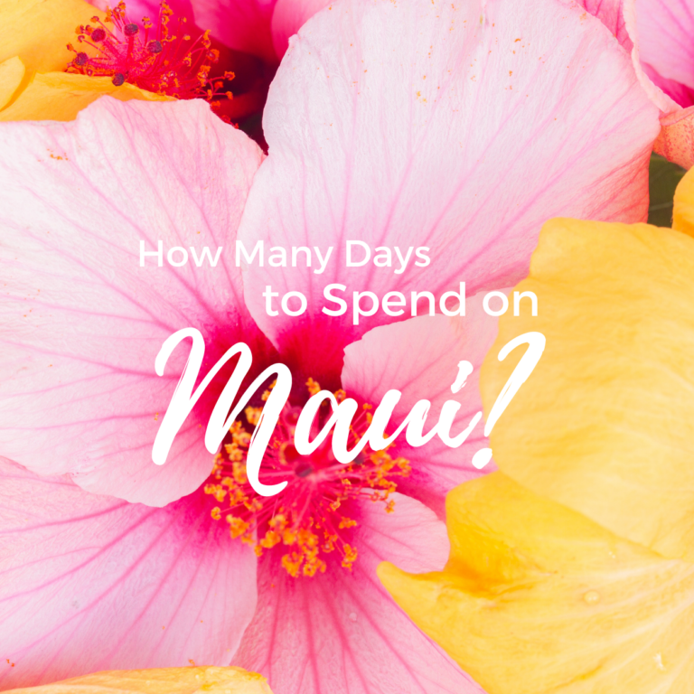 How Many Days to Spend in Maui?