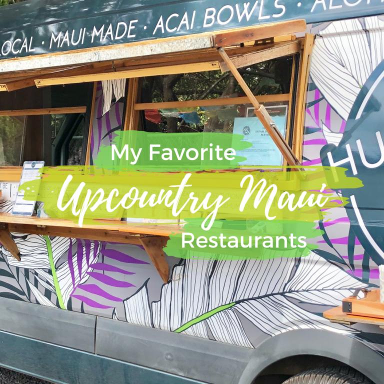 My Favorite Upcountry Maui Restaurants
