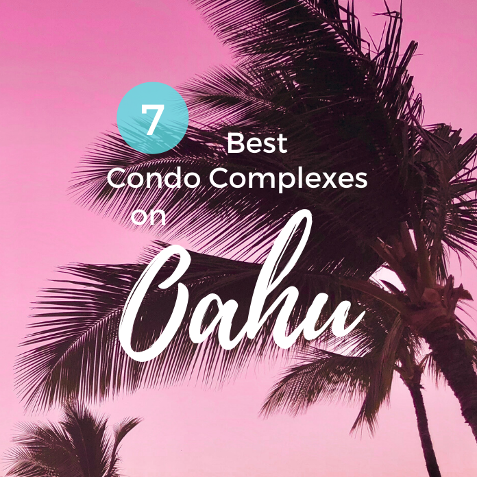 Best Condo Complexes on Oahu