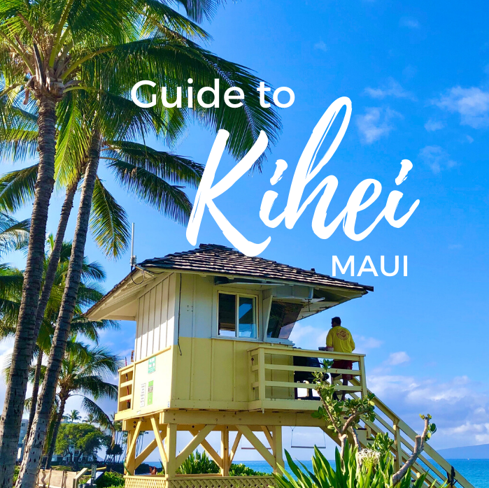 Kihei, Maui: Where to Stay, Where to Eat, & What to Do