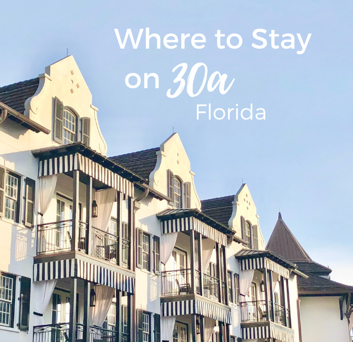Where to Stay on 30a, Florida