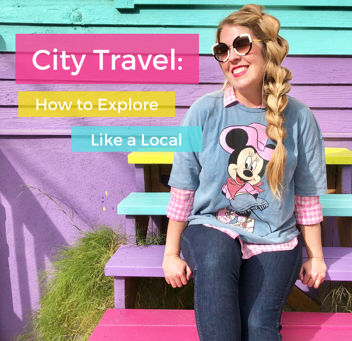 City Travel: How to Explore Like a Local