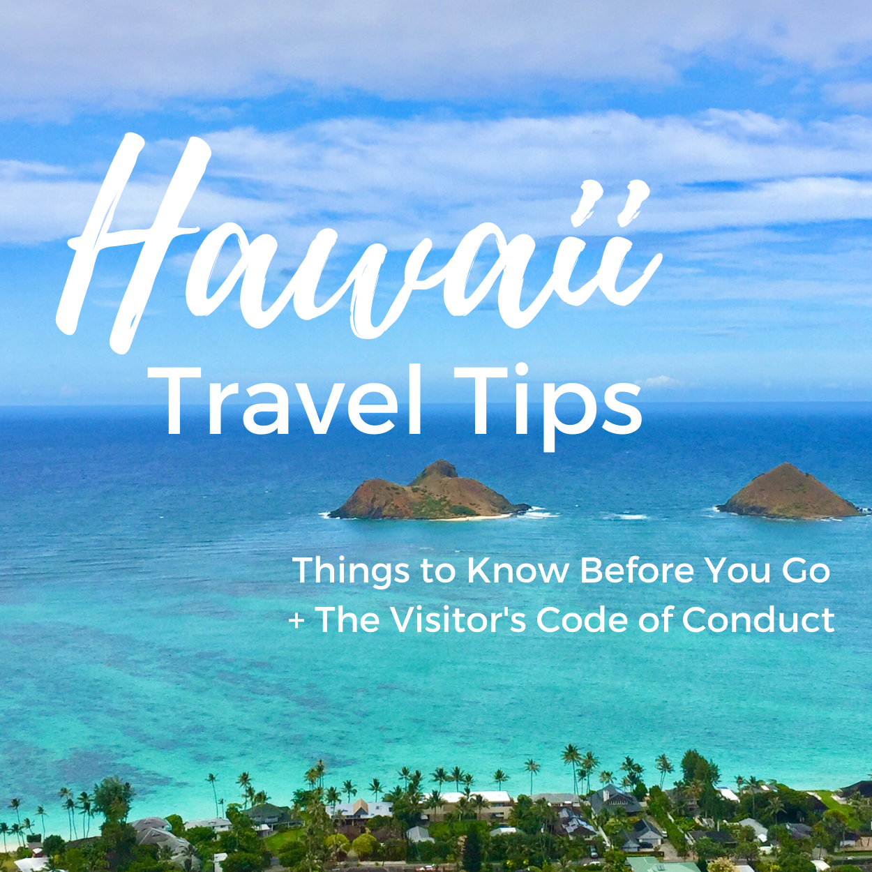 Hawaii Travel Tips: Things to Know BEFORE You Go