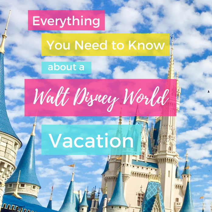 Everything You Need to Know about Planning a WDW Vacation