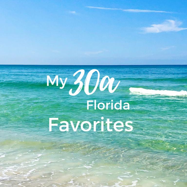 My Favorites: 30a Florida