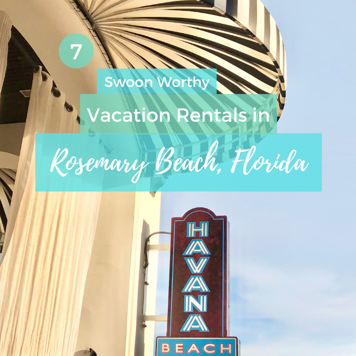 7 Swoon Worthy Rosemary Beach Florida Vacation Rentals