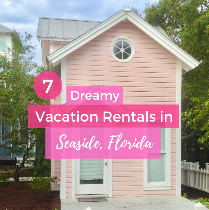 7 Dreamy Seaside Florida Vacation Rentals