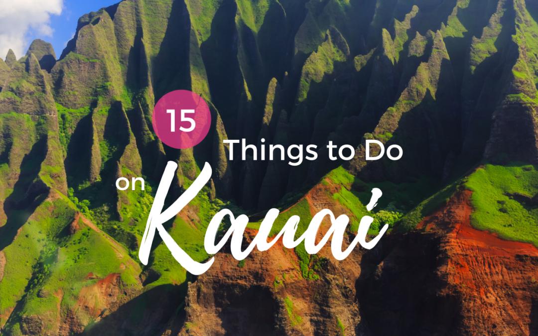 15 Things to Do on Kauai