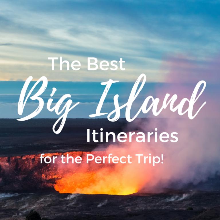 The Best Big Island Itinerary