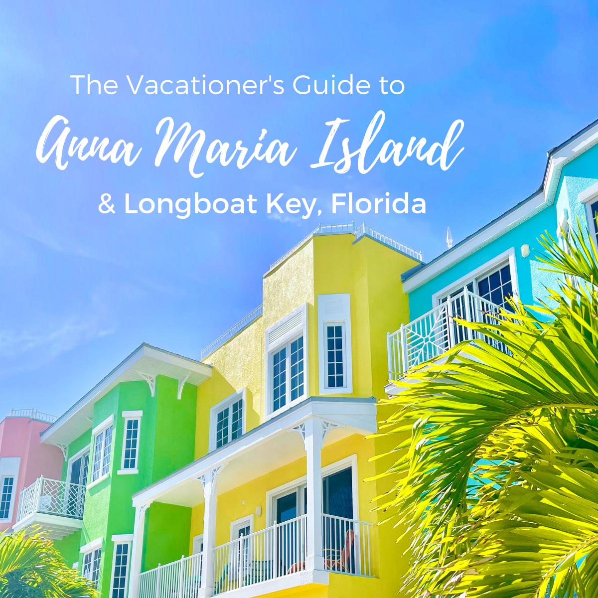 Things to Do on Longboat Key & Anna Maria Island, Florida