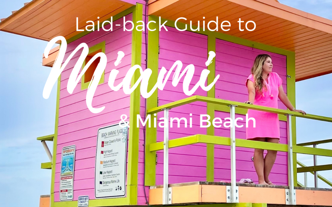 A Laid Back Guide to Miami Beach
