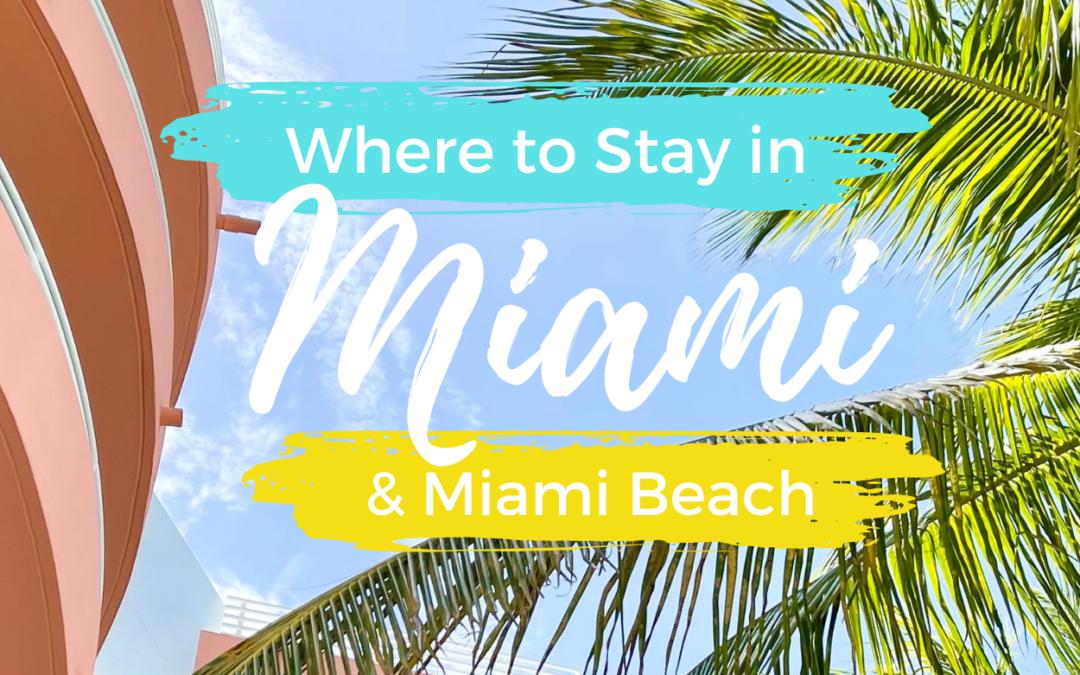 Where to Stay in Miami & Miami Beach
