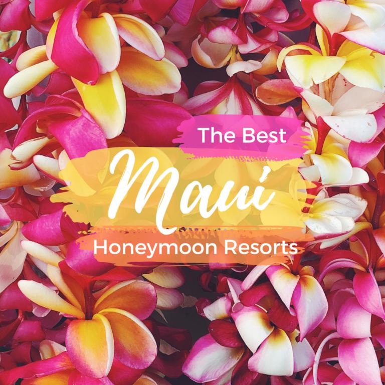 The Best Maui Honeymoon Resorts